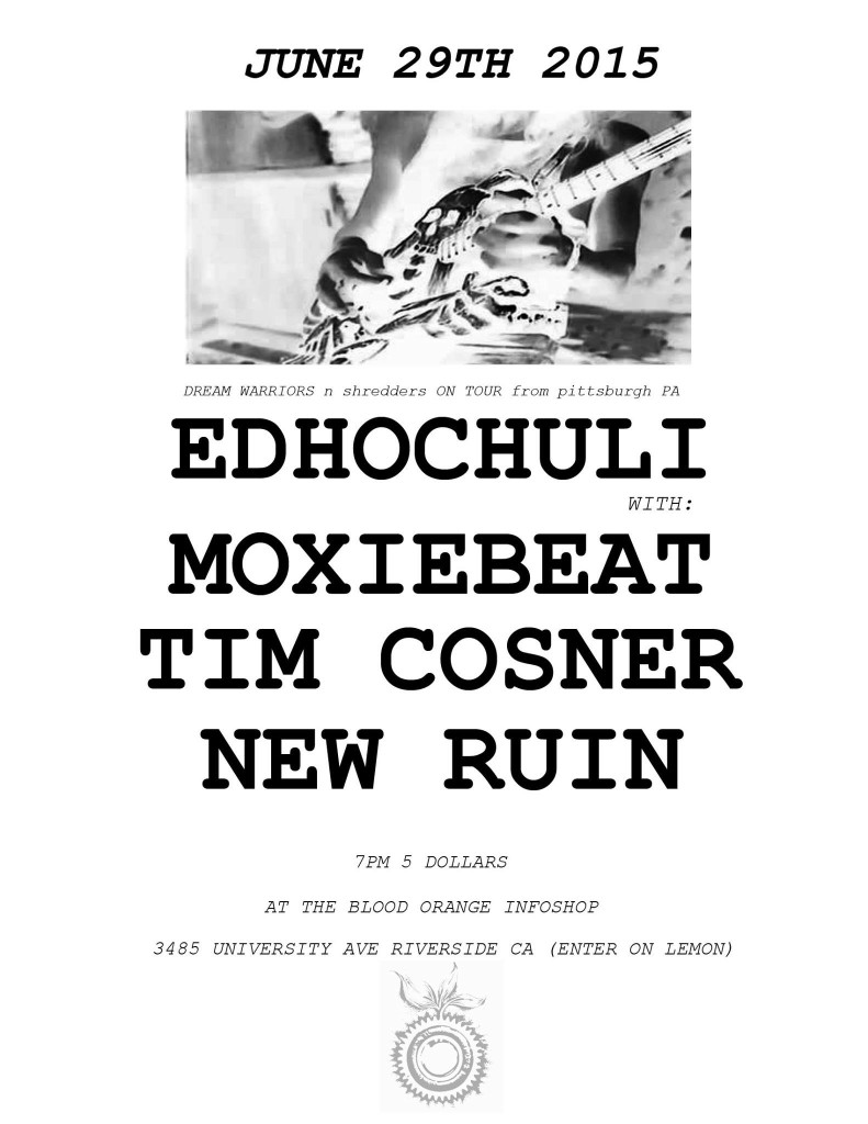 EDHOCHULI, MOXIEBEAT, TIM COSNER, NEW RUIN - RIVERSIDE SHOW JUNE 29, 2015